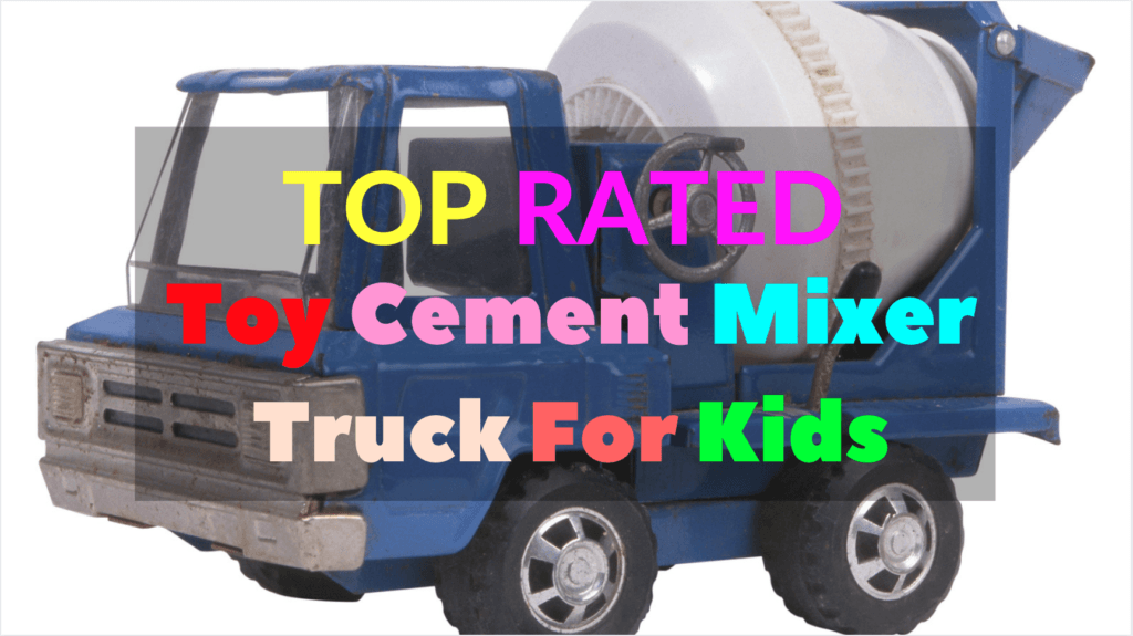 Toy Cement Mixer Truck For Kids