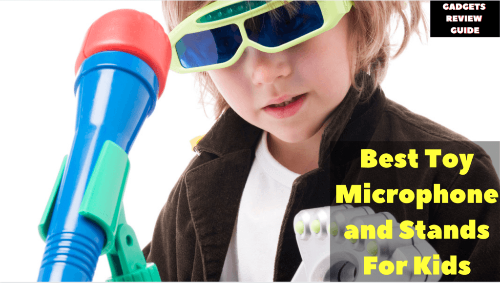 Best Toy Microphone and Stand