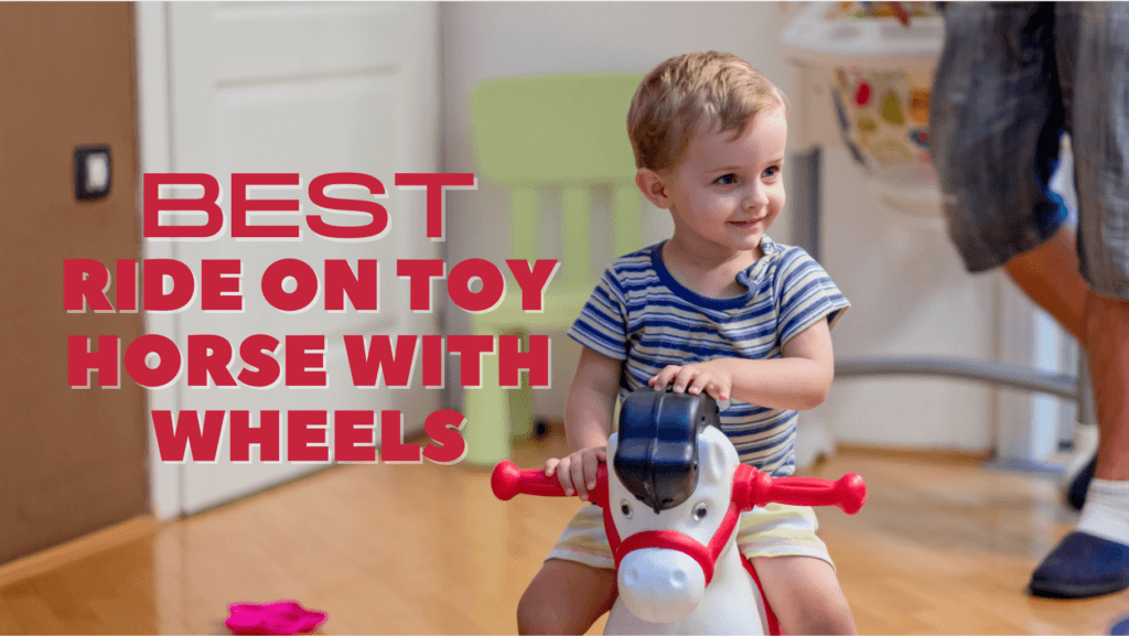 Ride On Toy Horse With Wheels